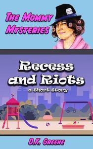 Recess and Riots: a Short Story