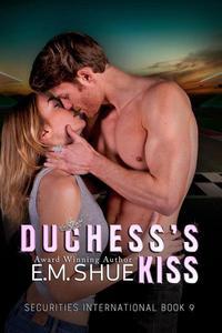 Duchess's Kiss: Securities International Book 9