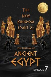 The History of Ancient Egypt: The New Kingdom (Part 2): Weiliao Series