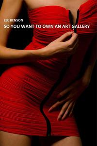 So You Want To Own An Art Gallery