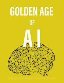 Golden Age of AI