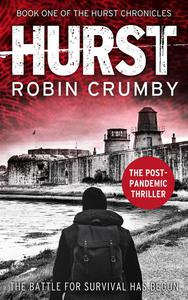Hurst: The Post-Apocalyptic Survival Thriller (The Hurst Chronicles Book 1)