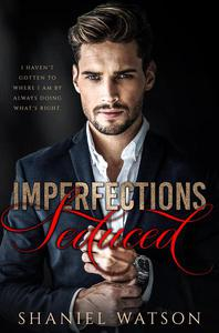 Imperfections Seduced