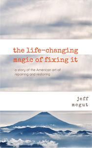 The Life Changing Magic of Fixing It