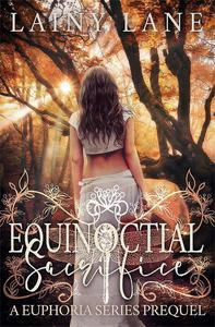 Equinoctial Sacrifice: A Euphoria Series Prequel