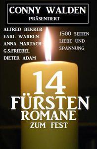 Conny Walden präsentiert: 14 Fürstenromane zum Fest: 1400 Seiten Liebe und Spannung