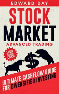 Stock Market: Advanced Trading: Ultimate Cashflow Guide for Diversified Investing