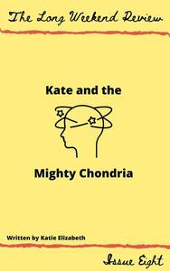 Kate and the Mighty Chondria