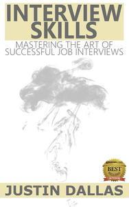 Interview Skills: Mastering the Art of Successful Job Interviews
