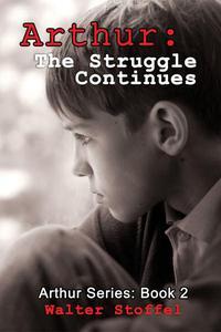 Arthur: The Struggle Continues