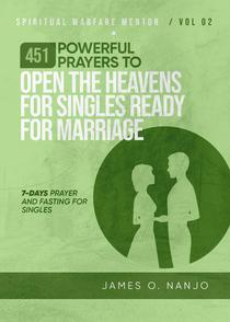 451 Powerful Prayers to Open the Heavens for Singles Ready for Marriage