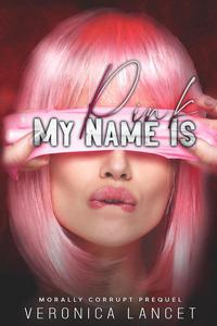 My Name Is Pink: An Age Gap Dark Romance