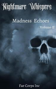 Nightmare Whispers: Madness Echoes