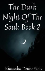 The Dark Night Of The Soul: Book 2