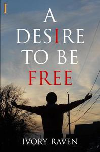 A Desire to Be Free