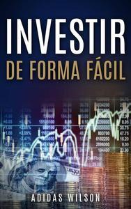 Investir de Forma Fácil