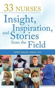 33 Nurses: Insight, Inspiration, and Stories from the Field