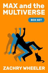 Max and the Multiverse: Box Set