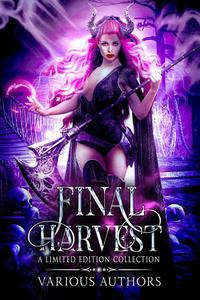 Final Harvest: A Limited Edition Collection