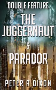 The Juggernaut & Parador Double Feature