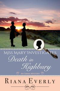 Death in Highbury: An Emma Mystery