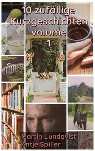 10 zufällige Kurzgeschichten Volumen 1