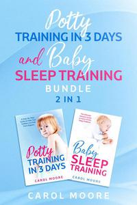 Sleep & Potty Training: The Ultimate Guide to Help You Get Through the Night and Get Rid of the Diaper