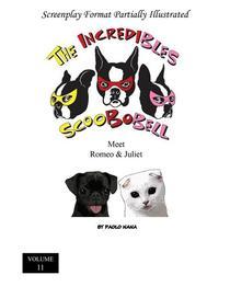 The Incredibles Scoobobell Meet Romeo & Juliet (Volume 11)