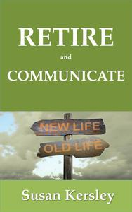 Retire and Communicate