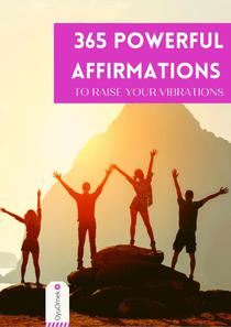 365 Powerful Affirmations to Raise Your Vibrations