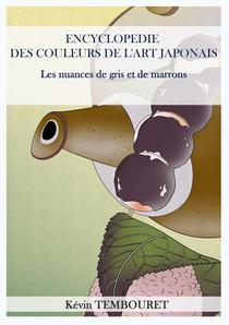 Encyclopédie des couleurs de l'Art japonais - Les nuances de gris et de marrons