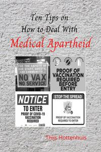 Ten Tips on How to Deal with Medical Apartheid