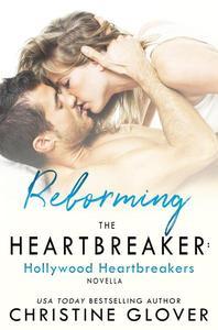 Reforming the Heartbreaker: A Hollywood Heartbreakers' Novella