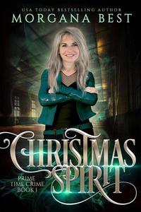 Christmas Spirit: A Paranormal Women's Fiction Cozy Mystery