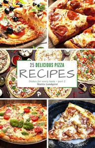 25 delicious pizza recipes - part 2