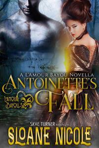 Antoinette's Fall, A L'Amour Bayou Novella