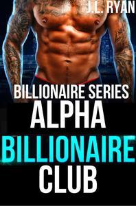 Alpha Billionaire Club: Billionaire Series