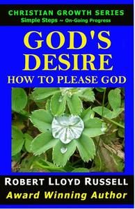 God's Desire: How To Please God