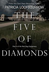 The Five of Diamonds: Part 6 of the Red Dog Conspiracy