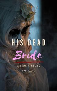 His Dead Bride