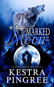 Marked by the Moon Collection A: Books 0-1