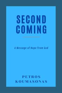 Second Coming: A Message of Hope from God