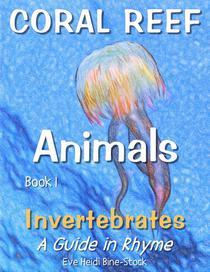 Coral Reef Animals Book 1: Invertebrates