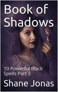 Book of Shadows 10 Powerful Black Spells Part 3