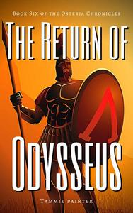 The Return of Odysseus: Book Six of the Osteria Chronicles