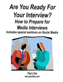 Are You Ready for Your Interview? How to Prepare for Media Interviews Includes Special Sections on Social Media