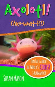 Axolotl!