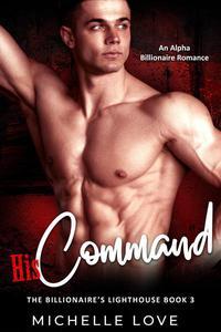 His Command: An Alpha Billionaire Romance