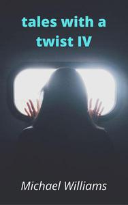 Tales with a Twist IV