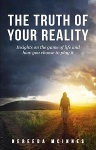 The Truth of Your Reality